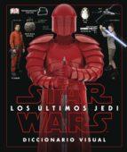 star wars los ultimos jedi: diccionario visual 9780241344897