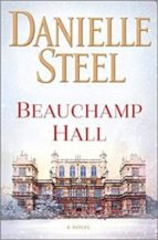 beauchamp hall danielle steel 9780399179297