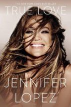 true love-jennifer lopez-9780451468697