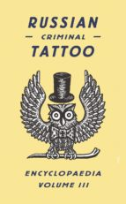 russian criminal tattoo encyclopedia (vol. 3)-danzig baldaev-sergei vasiliev-9780955006197