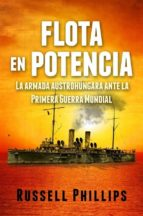 flota en potencia. la armada austrohúngara ante la primera guerra mundial (ebook)-russell phillips-9781507122297