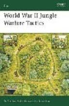 world war ii jungle warfare tactics stephen bull 9781846030697