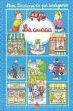 mini diccionario por imagenes: la ciudad-emilie beaumont-nathalie belineau-9782215065197