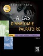 atlas d'anatomie palpatoire. tome 1 (ebook)-serge tixa-9782294728297