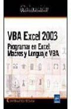 El libro de Vba excel 2003: programar en excel. macros y lenguaje vba autor MICHELE AMELOT TXT!