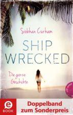 shipwrecked – die ganze geschichte (doppelband zum sonderpreis) (ebook) siobhan curham 9783522653497