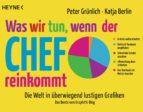 was wir tun, wenn der chef reinkommt (ebook) katja berlin peter grünlich 9783641158897