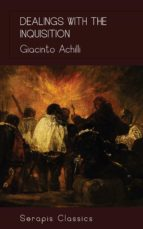 dealings with the inquisition (serapis classics) (ebook)-giacinto achili-9783962558697