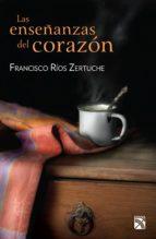 las enseñanzas del corazón (ebook)-francisco rios zertuche-9786070716997