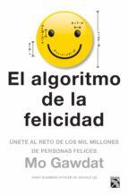 el algoritmo de la felicidad (edición mexicana) (ebook) mo gawdat 9786070750397