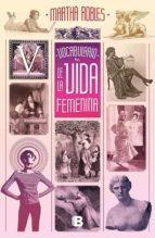 vocabulario de la vida femenina (ebook) martha robles 9786073172097