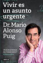 vivir es un asunto urgente (ebook)-mario alonso puig-9788403005297