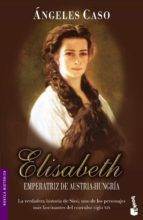 elizabeth, emperatriz de austria hungria angeles caso 9788408065197
