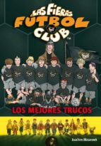 las fieras futbol club 14: los mejores trucos joachim masannek 9788408081197