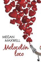 melocoton loco megan maxwell 9788408140597
