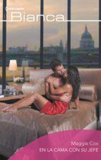 en la cama con su jefe (ebook)-maggie cox-9788413074597