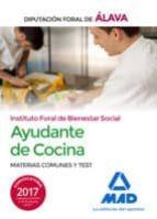 ayudantes de cocina del instituto foral de bienestar social de la diputacion de alava. materias comunes y test 9788414208397