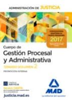 cuerpo de gestion procesal y administrativa de la administracion de justicia (promocion interna): temario (vol. 2) 9788414209097