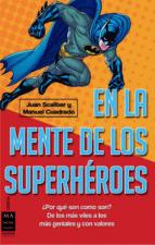 en la mente de los superheroes juan scaliter manuel cuadrado 9788415256397