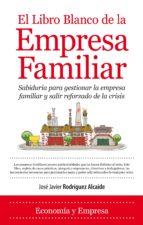 el libro blanco de la empresa familiar-jose javier rodriguez alcaide-9788415338697