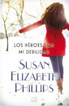 los heroes son mi debilidad-susan elizabeth phillips-9788415420897