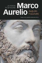 El libro de Marco aurelio: la miseria de la filosofia autor AUGUSTO FRASCHETTI DOC!