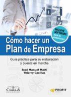 como hacer un plan de empresa: guia practica para su elaboracion y puesta en marcha-jose manuel marti-9788416115297