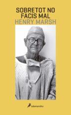 sobretot no facis mal-henry marsh-9788416310197
