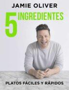 5 ingredientes: platos faciles y rapidos-jamie oliver-9788416895397