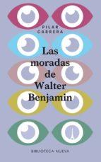 las moradas de walter benjamin-pilar carrera-9788416938797
