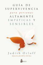 guia de supervivencia para personas altamente empaticas y sensibl es judith orloff 9788417030797