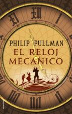 el reloj mecánico-philip pullman-9788417092597