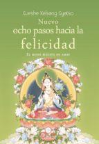 nuevo ocho pasos hacia la felicidad: el modo budista de amar gueshe kelsang gyatso 9788417112097