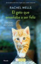 el gato que enseñaba a ser feliz-rachel wells-9788417128197