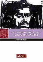 El libro de Las invenciones miticas de felisberto hernandez autor SEBASTIÁN MIRAS EPUB!