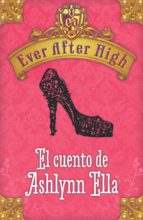ever after high. el cuento de ashlynn ella (ebook)-9788420416397