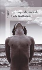 la mujer de mi vida-carla guelfenbein-9788420469997
