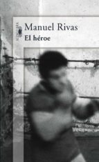 el heroe manuel rivas 9788420470597