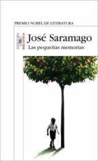las pequeñas memorias-jose saramago-9788420471297