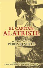 el capitan alatriste (ed. especial anotada por alberto montaner)-arturo perez-reverte-carlota perez-reverte-9788420474397