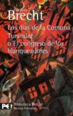 los dias de la comuna; turnadot o el congreso de los blanqueadore s bertolt brecht 9788420637297