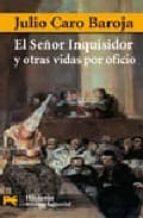 el señor inquisidor y otras vidas por oficio-julio caro baroja-9788420660097