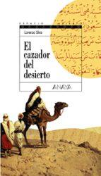 el cazador del desierto lorenzo silva 9788420789897