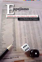 el espejismo de la economia: analisis de una ciencia bajo sospech a luis martinez de velasco 9788424512897