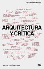 arquitectura y crítica (3ª ed.) josep maria montaner 9788425227097