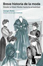 breve historia de la moda (ebook)-giorgio riello-9788425228797