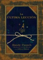 la última lección (ebook)-randy pausch-jeffrey zaslow-9788425344497