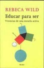 educar para ser: vivencias de una escuela activa-rebeca wild-9788425420597