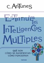 estimular las inteligencias multiples: que son, como se manifiest an, como funcionan celso antunes 9788427712997