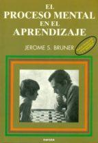 el proceso mental en el aprendizaje (2ª ed.)-jerome bruner-9788427713697